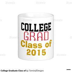 College Graduate Class of Classic White Coffee Mug.  Class of (insert Current YEAR).  Fun Graduate Gift Mugs or Steins.  Original Text Saying Graphic Design © TamiraZDesigns via:  www.zazzle.com/tamirazdesigns*