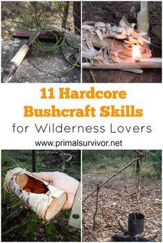 11 Bushcraft Skills Hardcore Wilderness Lovers Will Want to Master Now