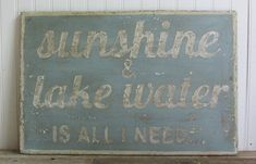 Sunshine and Lake Water is all I need… Large Wooden Handpainted Sign Wal… Soleil et eau de lac, c'est …