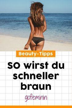 Schnell braun werden: 3 Methoden für einen traumhaften Sommerteint #braunwerden #teint #beautytipps #bräune