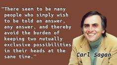 """If we ever reach the point where we think we thoroughly understand who we are and where we came from, we will have failed."" — Carl Sagan, The Varieties of Scientific Experience Carl Sagan, Real Talk, Quote Of The Day, Wish, Quotations, Fails, Positivity, Peace, Memes"