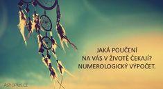 Jaká poučení na vás v životě čekají? Numerologický výpočet. | AstroPlus.cz Motto, Reiki, Karma, Thoughts, Movie Posters, Movies, Life, Faster Eft, Learning