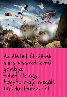 Az ÉLETED FILMJÉNEK nincs visszatekerő gombja...♡ Coaching, Mindfulness, Film, Quotes, Movies, Movie Posters, Training, Movie, Quotations