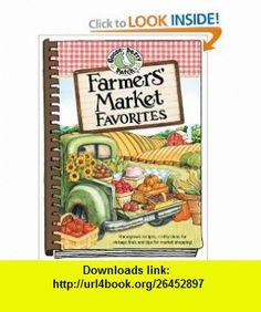 Farmers Market Favorites (9781933494890) Gooseberry Patch , ISBN-10: 1933494891  , ISBN-13: 978-1933494890 ,  , tutorials , pdf , ebook , torrent , downloads , rapidshare , filesonic , hotfile , megaupload , fileserve