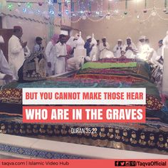 """But you cannot make those hear who are in the graves."" #Quran 35:22 #islam #islamicreminder #quotes #islamic #reminder #islamicquotes #quranicquotes #dargah #bidah #shirk #religion #truth #God #tawheed #iman #faith #belief #muslim #muslims #muslimah #sunnah #ummah #taqwa #taqva"