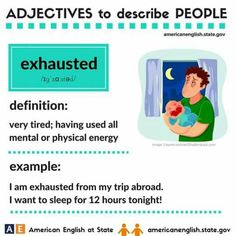 Adjectives to describe people: exhausted Vocabulary Practice, Grammar And Vocabulary, Grammar Lessons, Writing Lessons, English Vocabulary, English Adjectives, English Idioms, English Words, English Lessons