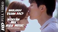 Wajah Tum Ho 2017 Best Hindi Romantic Love Song | HATE STORY 3 Songs | Korean mix | RDJ Music