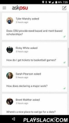AskOSU  Android App - playslack.com , Connect with the Buckeye community! Search for and ask questions about student life at OSU and get answers directly from current students and university officials. Learn what different organizations are like, find great things to do in Columbus, and discover how to make the most of your college career. AskOSU is built for students, and completely owned by you.With the AskOSU mobile app you can...* Search previously asked questions for instant answers…