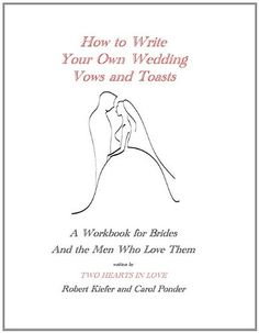 How to Write Your Own Wedding Vows and Toasts: A Workbook for Brides and the Men Who Love Them ** To view further for this item, visit the image link.