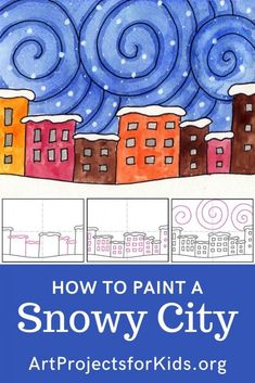 Snowy City Painting · Art Projects for Kids : Snowy City Painting · Art Projects for Kids Winter Art Projects, Easy Art Projects, Winter Crafts For Kids, Projects For Kids, City Painting, Winter Painting, Painting For Kids, Art For Kids, Painting Art