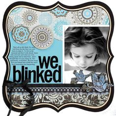 #papercraft #scrapbook #layout  We Blinked - Two Peas in a Bucket