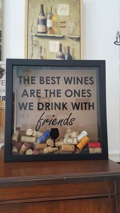 The Best Wines are the Ones We Drink With Friends Shadow Box| Perfect gift for wine lovers to collect corks