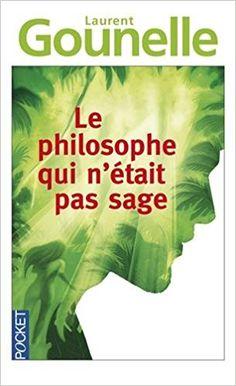Amazon.fr - Le Philosophe qui n'était pas sage - Laurent Gounelle - Livres