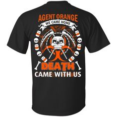 Get 10% OFF TODAY + FREE SHIPPING On Orders Over $100.  Check it out: http://www.0stees.com/products/viet-nam-veteran-agent-orange-we-came-home-death-came-with-us-t-shirts-hoodie-sweater?utm_campaign=social_autopilot&utm_source=pin&utm_medium=pin