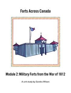 SandraWERC has combined Canadian history and geography in this brief study about Forts Across Canada. Module 2 covers the War of 1812 between British Canada and the United States, focusing on its forts and people involved. Little lessons go along with the unit to make the learning fun.
