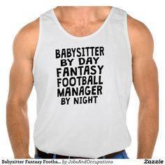 Babysitter Fantasy Football Manager Tank Tops Tank Tops