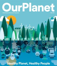 Our Planet - Healthy Planet, Healthy People