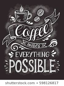 Coffee banner with quote on the chalk board. Coffee makes everything possible . Vector hand-drawn lettering for prints , posters, menu design and invitation . Calligraphic and typographic design. Chalk Art Quotes, Chalkboard Art Quotes, Chalkboard Lettering, Chalkboard Designs, Chalkboard Text, Chalkboard Drawings, Chalk Drawings, Art Drawings, Coffee Chalkboard
