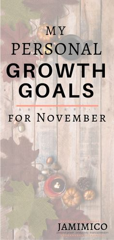 Want to set personal growth goals this month? Get some inspiration from my November personal growth goals! Self Development, Personal Development, Goal Setting Life, Short Term Goals, Goal Quotes, Thing 1, Personal Goals, Self Improvement Tips, Love Your Life
