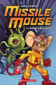 Missile Mouse, Vol. 1: The Star Crusher - by Jake Parker. Missile Mouse, a secret agent for the Galactic Security Agency, battles deadly foes in order to rescue a scientist from the Rogue Imperium of Planets, which is trying to steal a doomsday machine capable of destroying the universe.