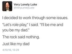 The rock said nothing. Just like my dad.