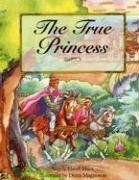 The True Princess: Angela Elwell Hunt, Diana Magnuson