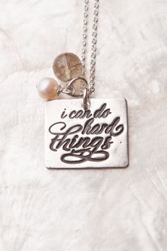 I Can Do Hard Things Necklace, I don't know that this will ever be topped as my favorite piece of all time.