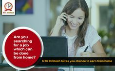 NTS INFOTECH gives work from the comfort of your laptop from home.Please visit us-www.ntsinfotechindia.com
