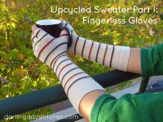 Upcycled Sweater Part 1: Fingerless Gloves #upcycling #sewing www.darlingadventures.com