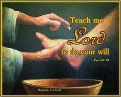 Teach me Lord. Gospel Quotes, Bible Quotes, Bible Verses, Psalm 143 10, Servant Leadership, Beacon Of Hope, You Are Blessed, Lord And Savior, God Loves Me