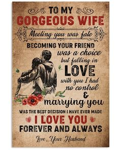 Quotes Discover Perfect Gifts For Wife - To My Wife Poster Perfect Gifts To My Husband Poster Love My Wife Quotes Happy Love Quotes Soulmate Love Quotes Me Quotes Famous Quotes Love You Husband I Love My Wife My Love To My Wife Love My Wife Quotes, Happy Love Quotes, Soulmate Love Quotes, Dad Quotes, Husband Quotes, Romantic Love Quotes, Wisdom Quotes, Life Quotes, Qoutes