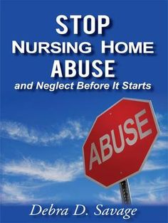 Need To STOP Nursing Home Abuse and Neglect in its Tracks!! Should Not Be Happening or Should It?  Please Take Action!!~~