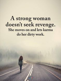 Women Quotes A strong woman doesn't seek revenge. she moves on and lets karma do her dirty work. True Quotes, Motivational Quotes, Funny Quotes, Inspirational Quotes, Karma Quotes Truths, New Job Quotes, Power Of Positivity, Woman Quotes, Quotes Women