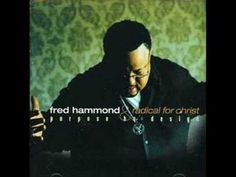 Fred Hammond & RFC - When You Praise (+playlist)