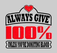 Super Funny Shirt Funny Tee Always Give 100 by FunhouseTshirts,