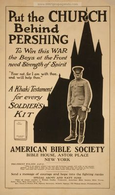 Put the church behind Pershing To win this war the boys at the front need strength of spirit : a khaki testament for every soldier's kit.Examples of Propaganda from WW1 | American WW1 Propaganda Posters Page 30