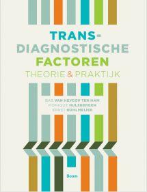 van Heycop ten Ham, Bas. Transdiagnostische factoren: theorie en praktijk. Plaats VESA 616.89 TRAN