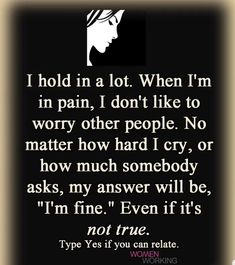 I hold in a lot sometimes it is the easier solution. Thank U Quotes, Jokes Quotes, Me Quotes, Uplifting Quotes, Inspirational Quotes, Surgery Quotes, Chronic Illness Quotes, Anxiety Causes, Yes I Have