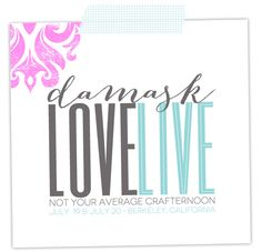 This summer, Damask Love Blog will go Live with a pair of day-long crafting workshops filled with prizes, goodies, projects and more!! Details and registration are now available on the blog, just click through to learn more! I hope to see you there! ••••• REPIN if you have crafty friends in the Northern California area who would love to be a part of the event!
