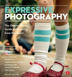 Expressive Photography: The Shutter Sisters' Guide to Shooting from the Heart by Shutter Sisters http://www.amazon.com/dp/0240813472/ref=cm_sw_r_pi_dp_X2mtwb1DRJVC1
