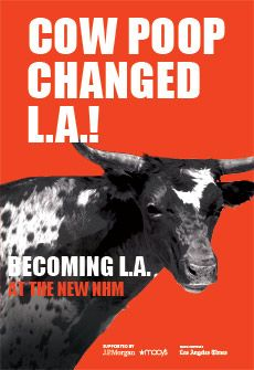 Becoming L.A.   Natural History Museum of Los Angeles Cow poop changed LA