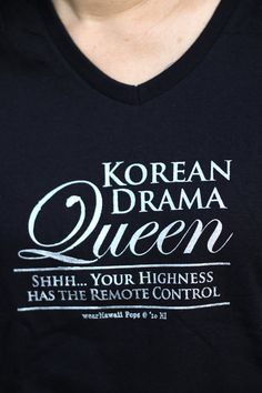 Korean Drama Queen. Shhh...your highness has the remote control.