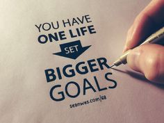 I promise this show will change your life → Podcast 068: You Have One Life – Set Bigger Goals http://seanwes.com/podcast/068-you-have-one-life-set-bigger-goals/