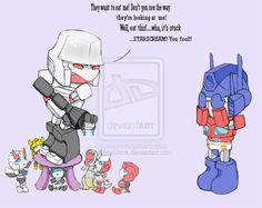 Silly Megatron. Funny how starscream in hanging.