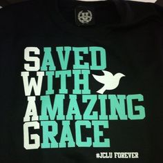"GET SWAG! ""Saved With Amazing Grace,"" posted by Project Inspired Girl Raychel."