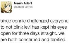 Connie's no blinking challenge, I would be terrified like Armin too if Levi kept his eyes open for three days straight.