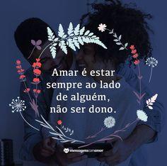 No amor não há grades e nem correntes.
