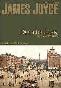 """James Joyce'un """"Dublinliler"""" adlı öykü kitabı üzerine"""