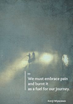 - We must embrace pain and burnt it as a fuel for. Lao Tzu Quotes, Zen Quotes, Peace Quotes, Faith Quotes, Wisdom Quotes, Words Quotes, Quotes To Live By, Life Quotes, Inspirational Quotes