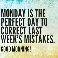 Correct last weeks mistakes and make this week epic! Be better this week then you were last week. #motivation #motivationmonday #fitnessgoals #fitness #goals #healthyliving #gym #monday